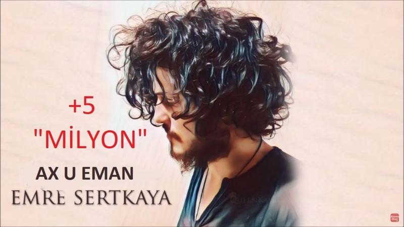 Emre Sertkaya - Ax u Eman Yeni 2019 Kürtçe (ALTYAZI)