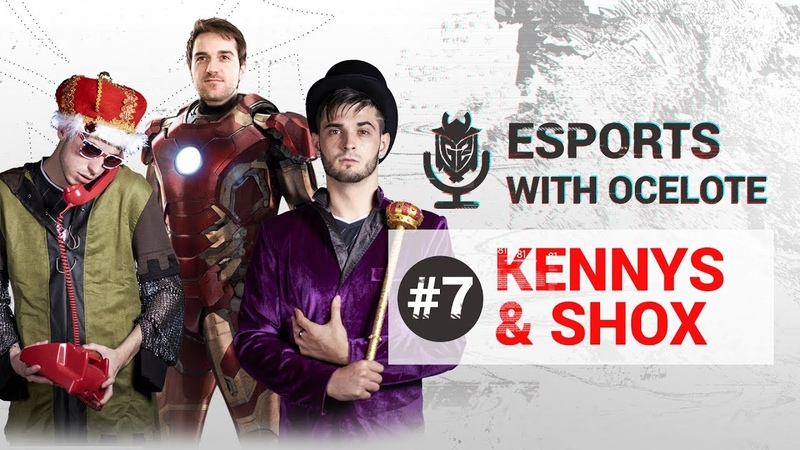 Esports with Ocelote Episode 7 - Ft kennyS shox