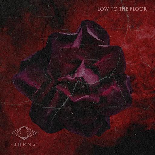 Burns альбом Low to the Floor