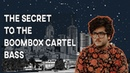 The Secret to The Boombox Cartel Bass