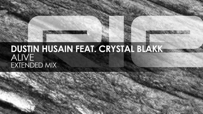 Dustin Husain featuring Crystal Blakk - Alive