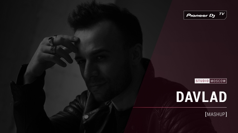 DAVLAD mashup @ Pioneer DJ TV Moscow