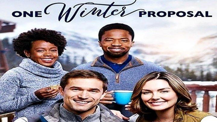 Зимнее предложение One Winter Proposal (2019) - Комедия, Мелодрама