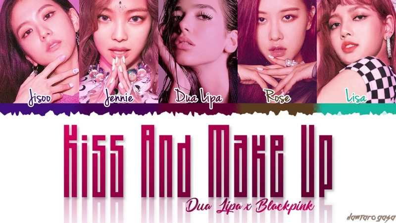 OFFICIAL AUDIO DUA LIPA BLACKPINK 'KISS AND MAKE UP' Lyrics Color Coded Han Rom Eng