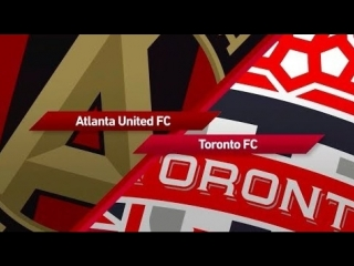 Match highlights_ toronto fc at atlanta united fc - august 04, 2018