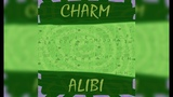 Charm - Alibi (Lyrik Video)