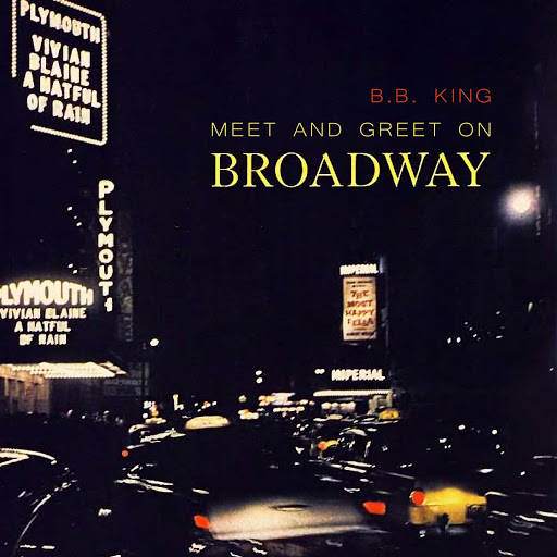 B.B. King альбом Meet And Greet On Broadway