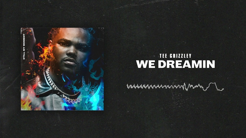 Tee Grizzley - We Dreamin