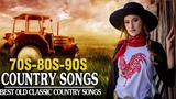 Best Classic Country Songs Of 70s 80s 90s - Top 100 Greatest Country Music Hits Of All Time