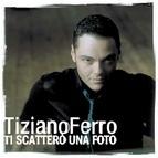Tiziano Ferro альбом Ti Scatterò Una Foto