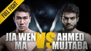 ONE: Ma Jia Wen vs. Ahmed Mujtaba   March 2018   FULL FIGHT