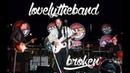Lovelytheband broken Live Performance Glendale CA November 7, 2017