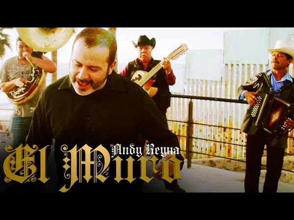 ANDY REYNA - EL MURO (OFFICIAL CORRIDO) *DONALD TRUMP DISS