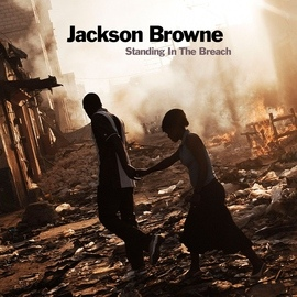 Jackson Browne альбом Standing In The Breach