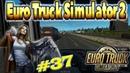 Euro Truck Simulator 2 || 37 || Полтергейст на дорогах Англии