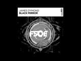 James Dymond - Black Mirror (Extended Mix)