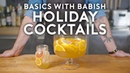 Holiday Cocktails ft How to Drink Basics with Babish