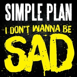 Simple Plan альбом I Don't Wanna Be Sad