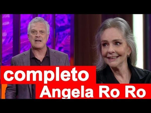 🌏Conversa com Bial - Angela Ro Ro 20/07/2018 completo