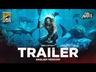 ENG | Трейлер: «Аквамен» / «Aquaman», 2018 | SDCC'18