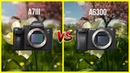Sony A7iii vs A6300 Comparison