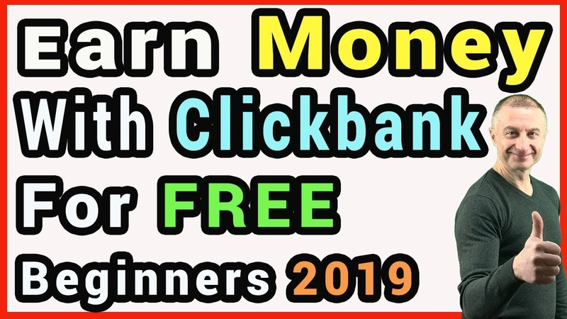 How To Earn Money With Clickbank For Free 2019 - Clickbank For Beginners (3 Ways)