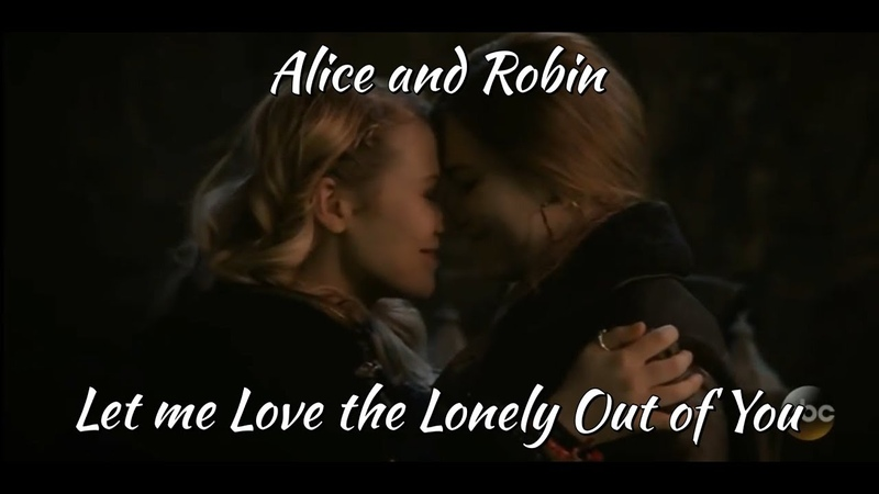 Alice And Robin (Mad Archer) Let Me Love The Lonely Out Of You