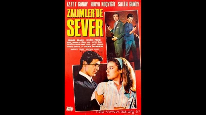 Zalimler De Sever (1967) - Hülya Koçyiğit _ İzzet Günay _ Salih Güney