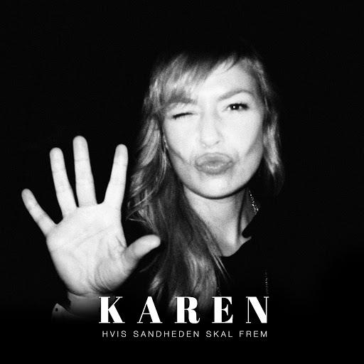 Karen альбом Hvis Sandheden Skal Frem