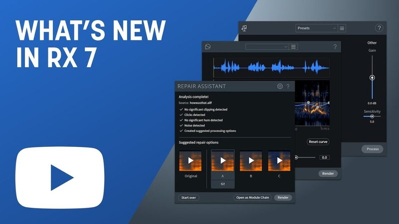 Izotope What's New in RX 7