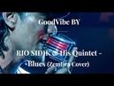 RIO SIDIK His Quintet - Blues (Zemfira Cover)
