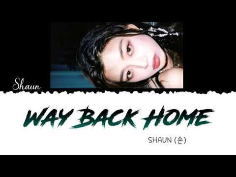  ENG-ESP-JPN-VIE  SHAUN (숀) – Way Back Home (집으로 가는 길) Lyrics/가사 [Color Coded Han_Rom_Eng]