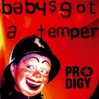 The Prodigy альбом Baby's Got a Temper