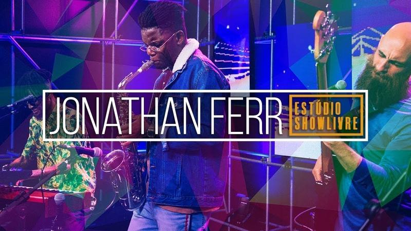 Jonathan Ferr - Luv Is The Way (Ao Vivo no Estúdio Showlivre 2018)