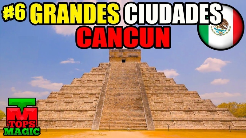 Mexico- Grandes Ciudades | Cancún | México 2018