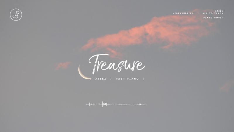 ATEEZ (에이티즈) - Treasure Piano Cover 피아노 커버