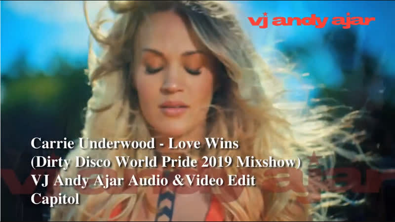 Carrie Underwood - Love Wins (Dirty Disco World Pride 2019 Mixshow)
