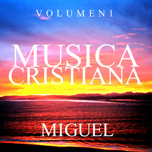 Miguel альбом Musica Cristiana, Vol. 1
