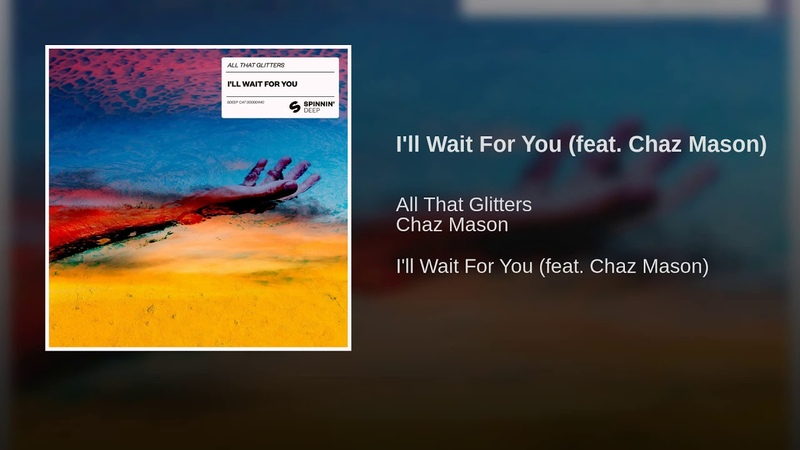 I'll Wait For You (feat. Chaz Mason)