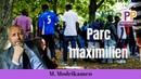 Parc Maximilien, Blackout nucléaire, modrikamen décode l'actu. [rediffusion live]