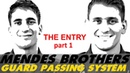 Mendes Brothers Guard Passing System The Entry part 1
