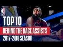 Top 10 Behind The Back Assists 2018 NBA Season