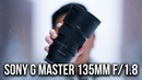 The BEST Sony 135mm Lens To Buy G MASTER F 1 8 ANNOUNCEMENT TIMECODES