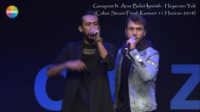 Gazapizm ft. Aras Bulut İynemli - Heyecanı Yok (Çukur Sezon Finali Konseri 11 Haziran 2018)