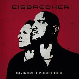 Eisbrecher альбом 10 Jahre Eisbrecher
