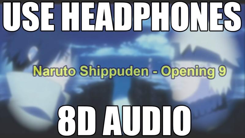 8D AUDIO Naruto Shippuden - Opening 9