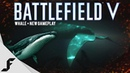 Battlefield 5 has a Giant Whale in it - NEW Gameplay Problems