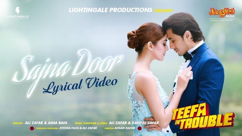Teefa In Trouble | Sajna Door | Lyrical Video | Ali Zafar | Aima Baig | Maya Ali | Faisal Qureshi