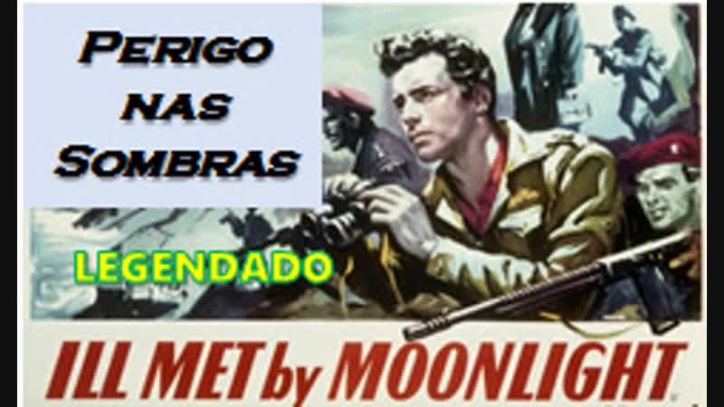 Ill Met by Moonlight ou Perigo nas Sombras (1957) de Michael Powell e Emeric Pressburger - LEGENDADO