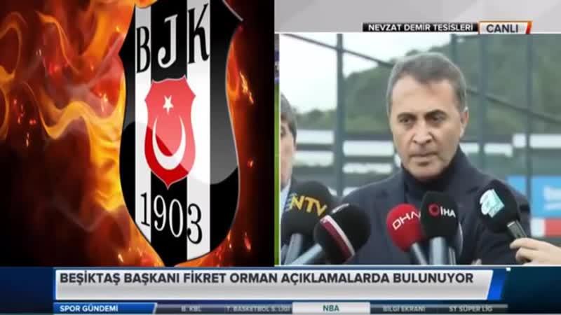 Beşiktaş Başkanı Fikret Orman Önemli Transfer Açıklamaları 5 Kasım 2018